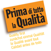 Prima di tutto la qualità The Quality before Zunächst einmal Qualität La qualité avant tout